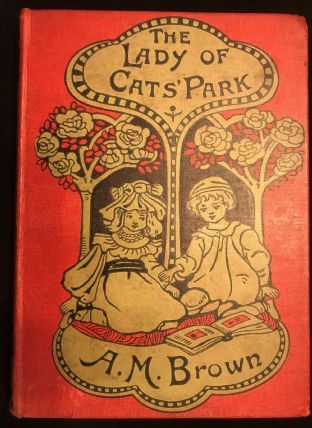 'The Lady of Cats Park'  Antiquarian Book 1905, stunning Cover